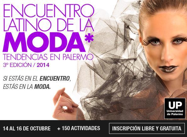 Encuentro Moda 2014 Llega La Tercera Edición Del Encuentro Latino De La Moda - Moda Y Diseñadores Textil E Indumentaria