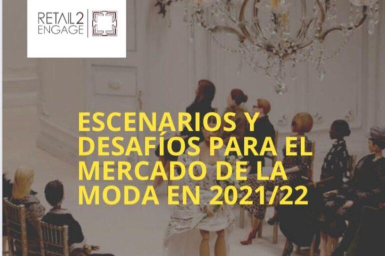 Escenarios Y Desafíos Para El Mercado De La Moda En 2021/2022