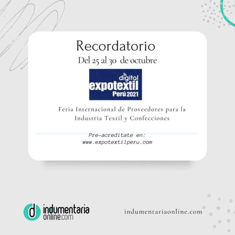 Recordatorio Expo Textil Per¦ Recordatorio: Expotextil Perú Digital 2021 - Noticias Breves